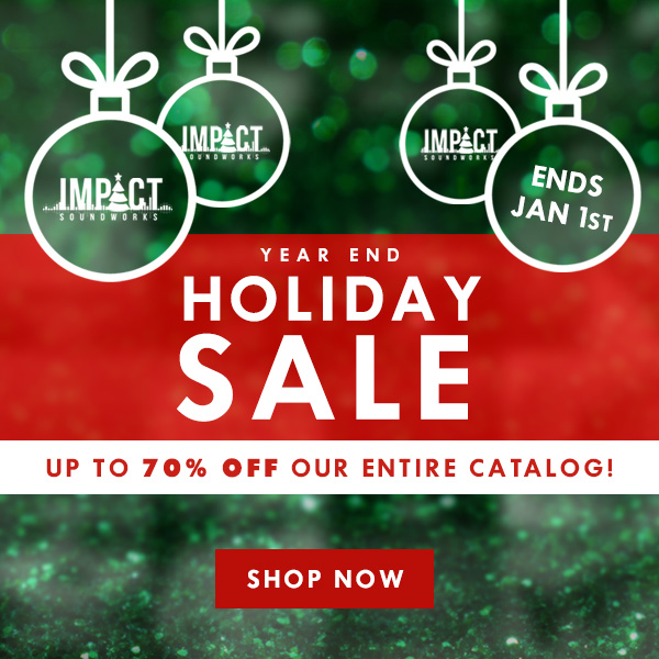 Impact Soundworks Holiday Sale - Up to 70% off our entire
