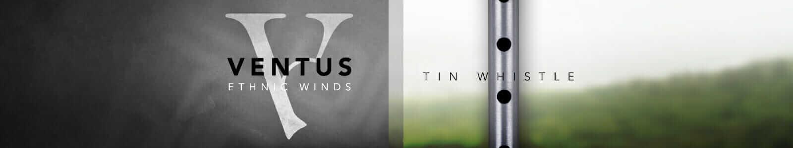 Ventus Ethnic Winds - Tin Whistle (VST, AU, AAX)